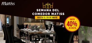 Semana del comedor Matiss 40% de DSCTO